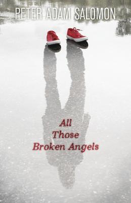 All Those Broken Angels By Salomon, Peter Adam