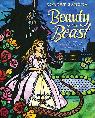 Beauty & the Beast By Sabuda, Robert/ Sabuda, Robert (ILT)