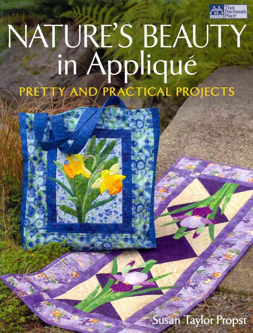 Nature's Beauty in Applique By Propst, Susan Taylor
